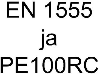 EN 1555 ja PE100RC